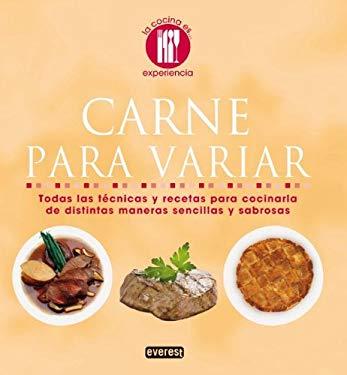 Carne Para Variar: Todas las Tecnicas y Recetas Para Cocinaria de Distintas Maneras Sencillas y Sabrosas 9788444120690