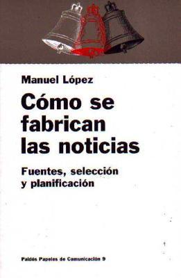 Como Se Fabrican Las Noticias 9788449301520