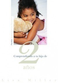 Comprendiendo a tu hijo de 2 anos/ Understanding Your Two-Year-Old (Nueva Clinica Tavistock/ New Tavistock Clinic) (Spanish Edition) - Lisa Miller