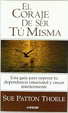 Coraje de Ser Tu Misma, El 9788441415904