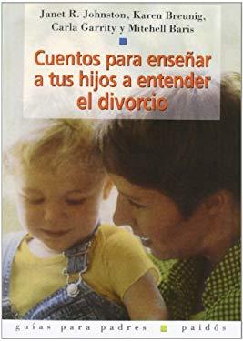 Cuentos Para Ensenar a Tus Hijos a Entender El Divorcio 9788449313103