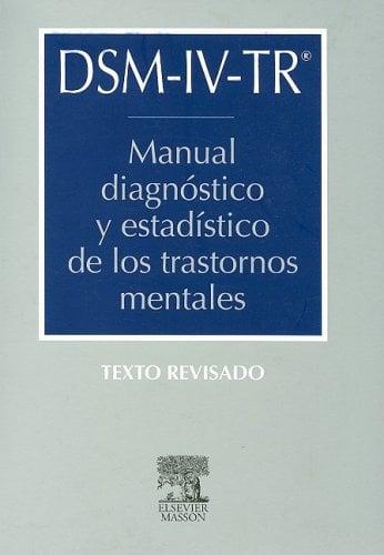 DSM-IV-TR: Manual Diagnostico y Estadistico de los Trastornos Mentales 9788445810873