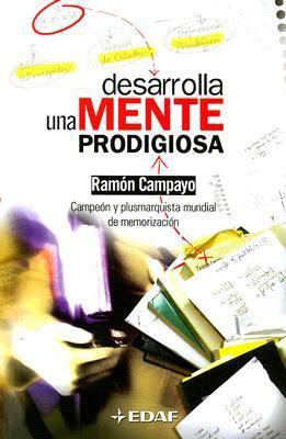 Desarrolla Una Mente Prodigiosa 9788441416024