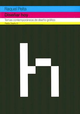 Disenar Hoy: Temas Contemporaneos de Diseno Graifco (1998-2003) 9788449315336