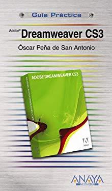 Dreamweaver CS3 (Guia Practica/ Practical Guide) (Spanish Edition) - Antonio, Oscar Pena de San