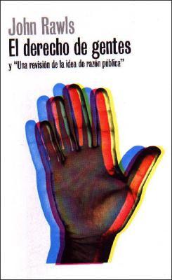 El Derecho de Gentes: Y Una Revision de La Idea de Razon Publica 9788449310478