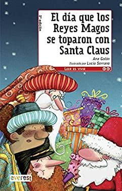 El Dia Que los Reyes Magos Se Toparon Con Santa Claus 9788444145228