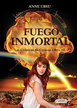 El Fuego Inmortal. Las Cronicas de Cronos: Libro III 9788444145280