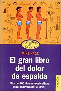 El Gran Libro del Dolor de Espalda: Mas de 200 Figuras Explicativas Para Contrarrestar el Dolor 9788449310737