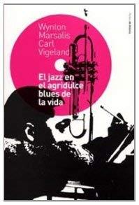El Jazz en el Agridulce Blues de la Vida = Jazz in the Bittersweet Blues of Life 9788449313158