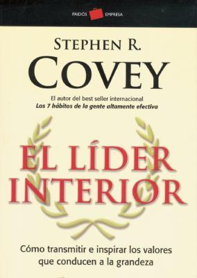 El Lider Interior: Como Transmitir E Inspirar los Valores Que Conducen a la Grandeza = The Leader in Me 9788449322709