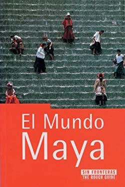 El Mundo Maya: The Rough Guide 9788440695390