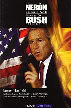 El Neron del Siglo XXI: George W. Bush, Presidente 9788445502587
