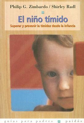 El Nino Timido: Superar y Prevenir la Timidez Desde la Infancia 9788449311611