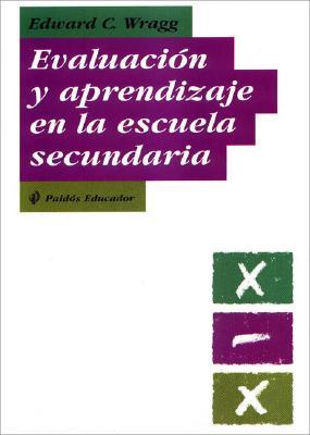 Evaluacion y Aprendizaje en la Escuela Secundaria 9788449314315