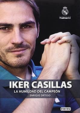 Iker Casillas. La Humildad del Campeon