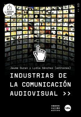 Industrias de La Comunicacin Audiovisual >> 9788447532919