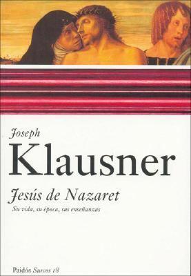 Jesus de Nazaret: Su Vida, su Epoca, Sus Ensenanzas = Jesus of Nazareth 9788449318344