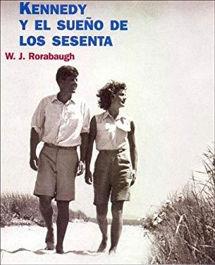 Kennedy y El Sueno de Los Sesenta 9788449316654