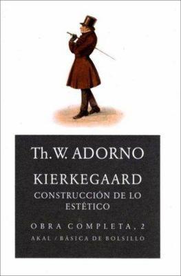Kierkegaard: Construccion de Lo Estetico