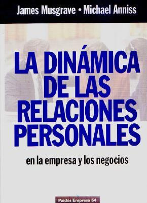 La Dinamica de Las Relaciones Personales 9788449304705