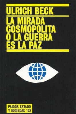 La Mirada Cosmopolita O La Guerra Es La Paz 9788449317620