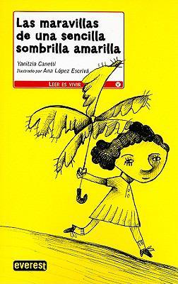 Las Maravillas de Una Sencilla Sombrilla Amarilla 9788444140957
