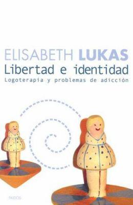 Libertad E Identidad: Logoterapia y Problemas de Adiccion 9788449316630