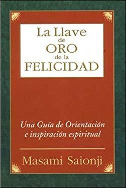 Llave de Oro de La Felicidad 9788441402058