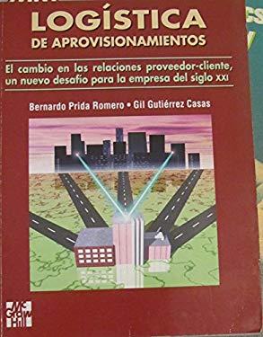 Logistica del Aprovisionamiento (Spanish Edition) - Prida, Romero -. Gutir
