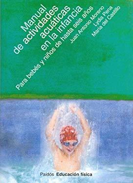 Manual de Actividades Acuaticas En La Infancia 9788449316142