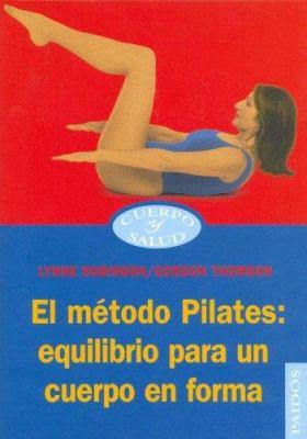 Metodo Pilates, El - Equilibrio Para Un Cuerpo En Forma 9788449317019