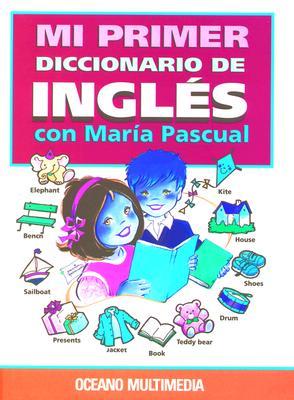 Mi Primer Diccionario de Ingles Con Maria Pascual [With 2 Cassettes] 9788449415760