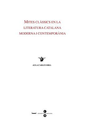 Mites Clssics En La Literatura Catalana Moderna I Contempornia 9788447531127