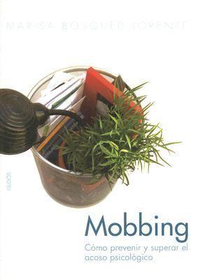 Mobbing: Como Prevenir y Superar el Acoso Psicologico 9788449318382