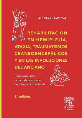 Rehabilitacion En Hemmiplejia, Ataxia, Traumatismos... 9788445821480