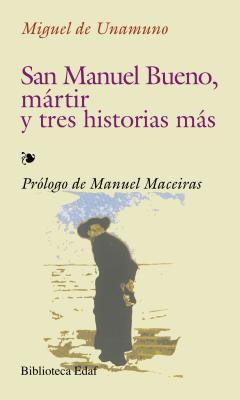 San Manuel Bueno, Martir y Tres Historias Mas 9788441402812
