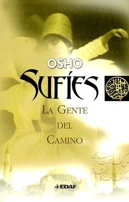 Sufies: La Gente del Camino: Charlas Sobre Sufismo 9788441416611