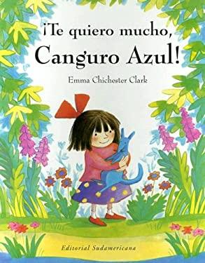 Te Quiero Mucho, Canguro Azul! 9788448812119