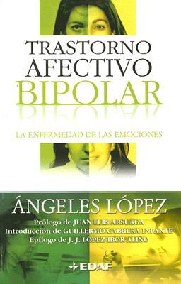 Trastorno Afectivo Bipolar: La Enfermedad de las Emociones 9788441412774