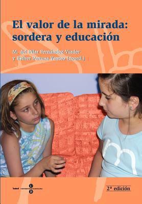 Valor de La Mirada: Sordera y Educacin, El (2 Edicin) 9788447530007