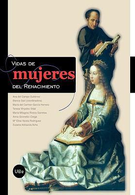 Vidas de Mujeres del Renacimiento 9788447532513