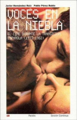 Voces En La Niebla: El Cine Durante La Transicion Espa~nola (1973-1982) 9788449316241