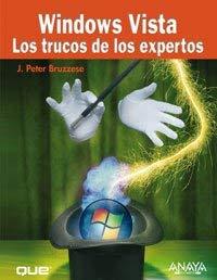 Windows Vista: Los Trucos De Los Expertos/ Tricks of the Experts (Spanish Edition) - Bruzzese, Peter J.