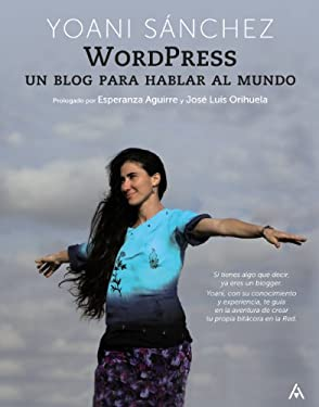 Wordpress: Un Blog Para Hablar Al Mundo 9788441528925