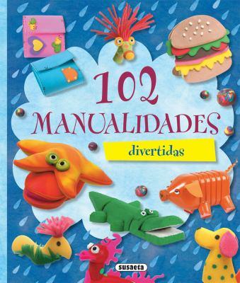 102 Manualidades Divertidas 9788467701814
