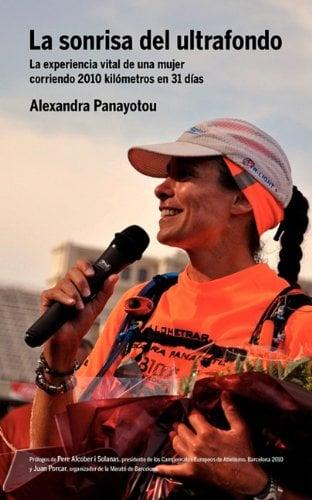 La Sonrisa del Ultrafondo - La Experiencia Vital de Una Mujer Corriendo 2010 Kil Metros En 31 D as 9788461498307