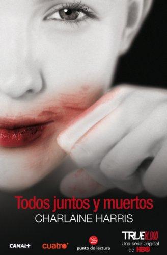 Todos Juntos y Muertos = All Together Dead 9788466317450