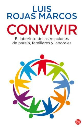 Convivir: El Laberinto de las Relaciones de Pareja, Familiares y Laborales = To Live Together 9788466323123