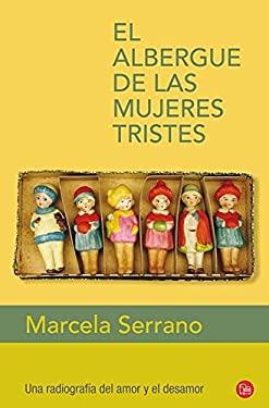 El Albergue de las Mujeres Tristes = The Retreat for Heartbroken Women 9788466325110